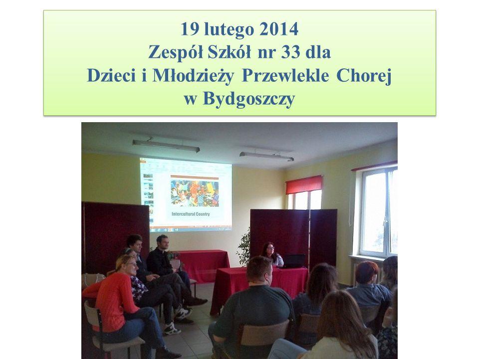 19 lutego 2014 Zespół Szkół nr 33 dla Dzieci i Młodzieży Przewlekle Chorej w Bydgoszczy