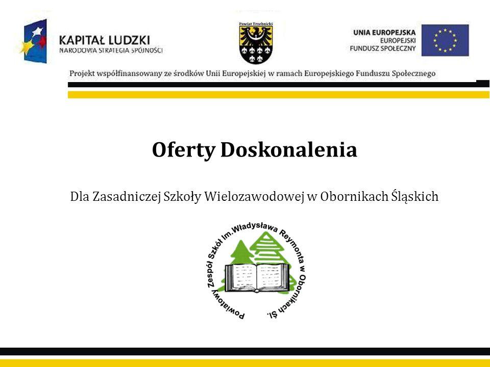 Oferty Doskonalenia Dla Zasadniczej Szkoły Wielozawodowej w Obornikach Śląskich