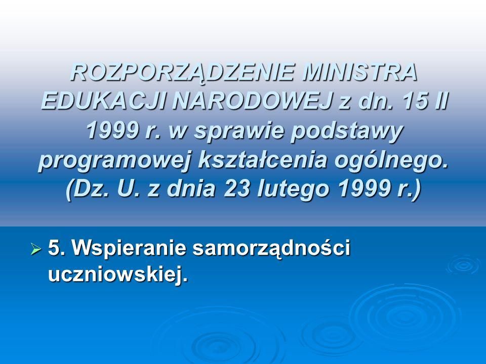 ROZPORZĄDZENIE MINISTRA EDUKACJI NARODOWEJ z dn. 15 II 1999 r. w sprawie podstawy programowej kształcenia ogólnego. (Dz. U. z dnia 23 lutego 1999 r.)