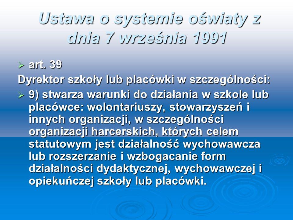 Ustawa o systemie oświaty z dnia 7 września 1991 Ustawa o systemie oświaty z dnia 7 września 1991 art. 39 art. 39 Dyrektor szkoły lub placówki w szcze