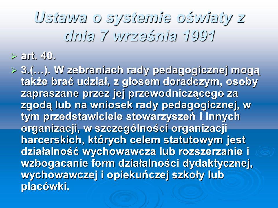 Ustawa o systemie oświaty z dnia 7 września 1991 art. 40. art. 40. 3.(…). W zebraniach rady pedagogicznej mogą także brać udział, z głosem doradczym,
