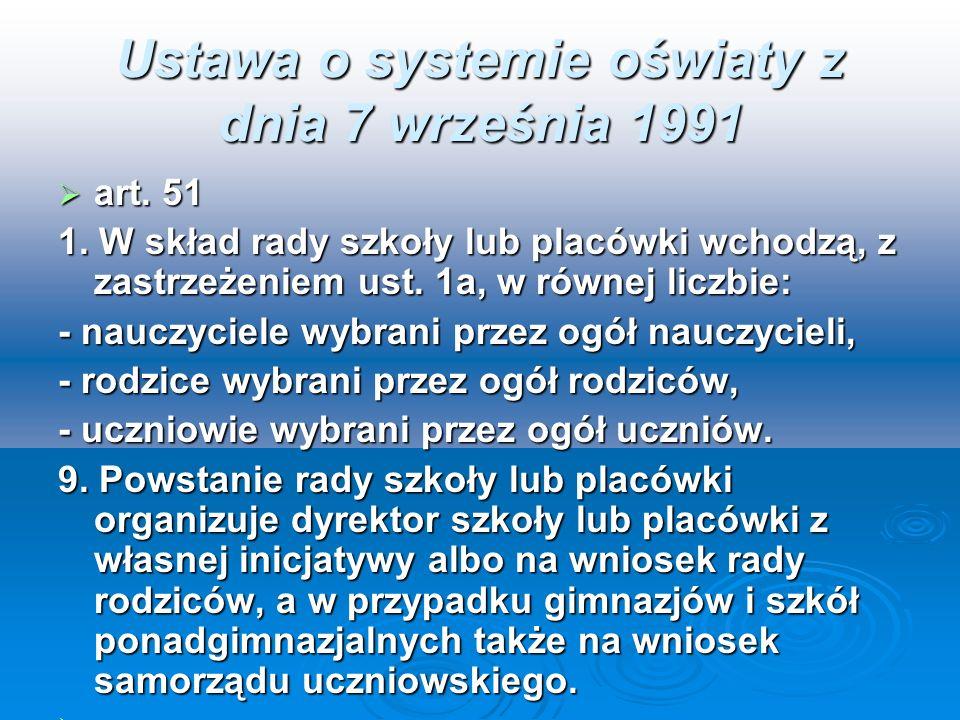 Ustawa o systemie oświaty z dnia 7 września 1991 art. 51 art. 51 1. W skład rady szkoły lub placówki wchodzą, z zastrzeżeniem ust. 1a, w równej liczbi