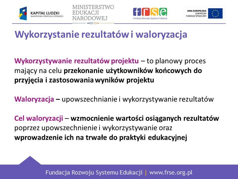 Fundacja Rozwoju Systemu Edukacji   www.frse.org.pl Dziękuję za uwagę