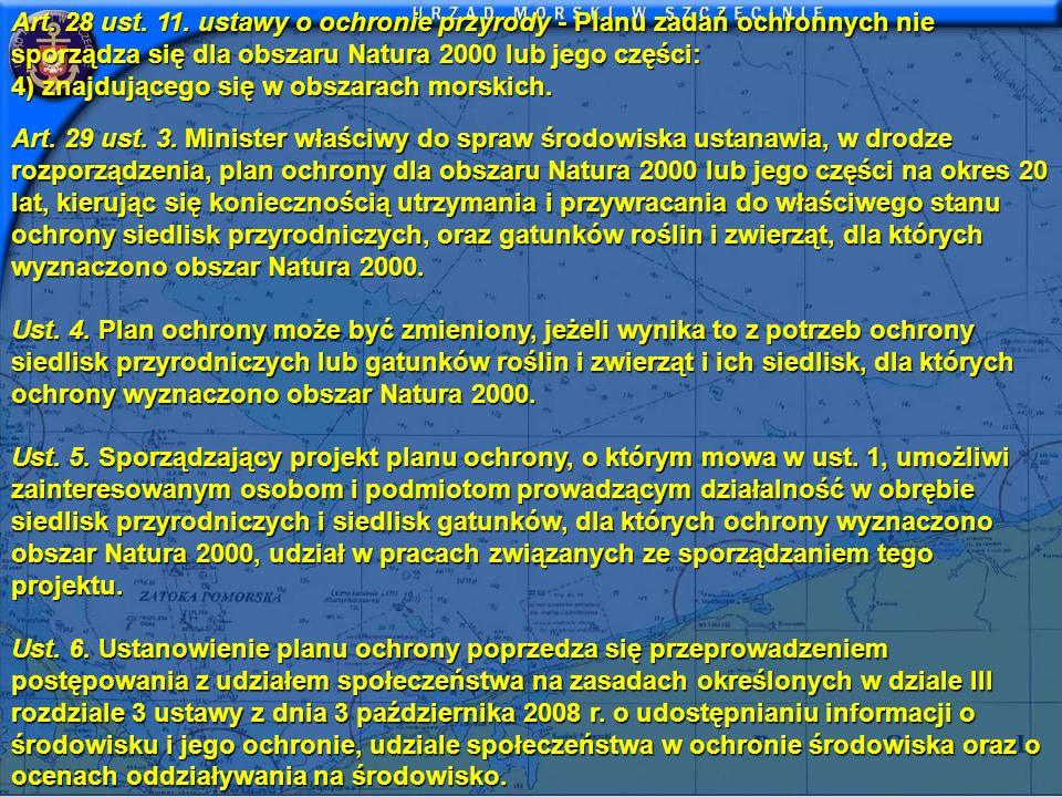 Art. 28 ust. 11. ustawy o ochronie przyrody - Planu zadań ochronnych nie sporządza się dla obszaru Natura 2000 lub jego części: 4) znajdującego się w