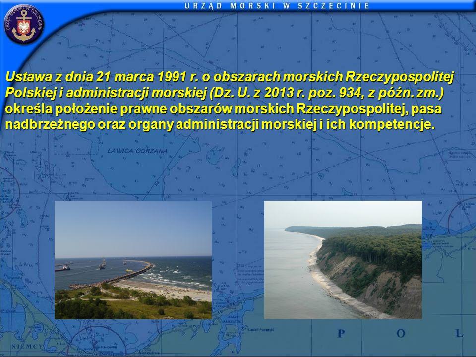 Ustawa z dnia 21 marca 1991 r. o obszarach morskich Rzeczypospolitej Polskiej i administracji morskiej (Dz. U. z 2013 r. poz. 934, z późn. zm.) określ