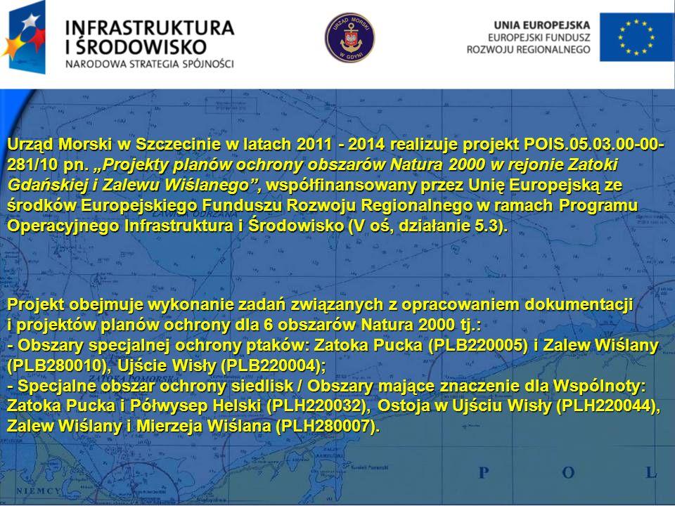 Urząd Morski w Szczecinie w latach 2011 - 2014 realizuje projekt POIS.05.03.00-00- 281/10 pn. Projekty planów ochrony obszarów Natura 2000 w rejonie Z