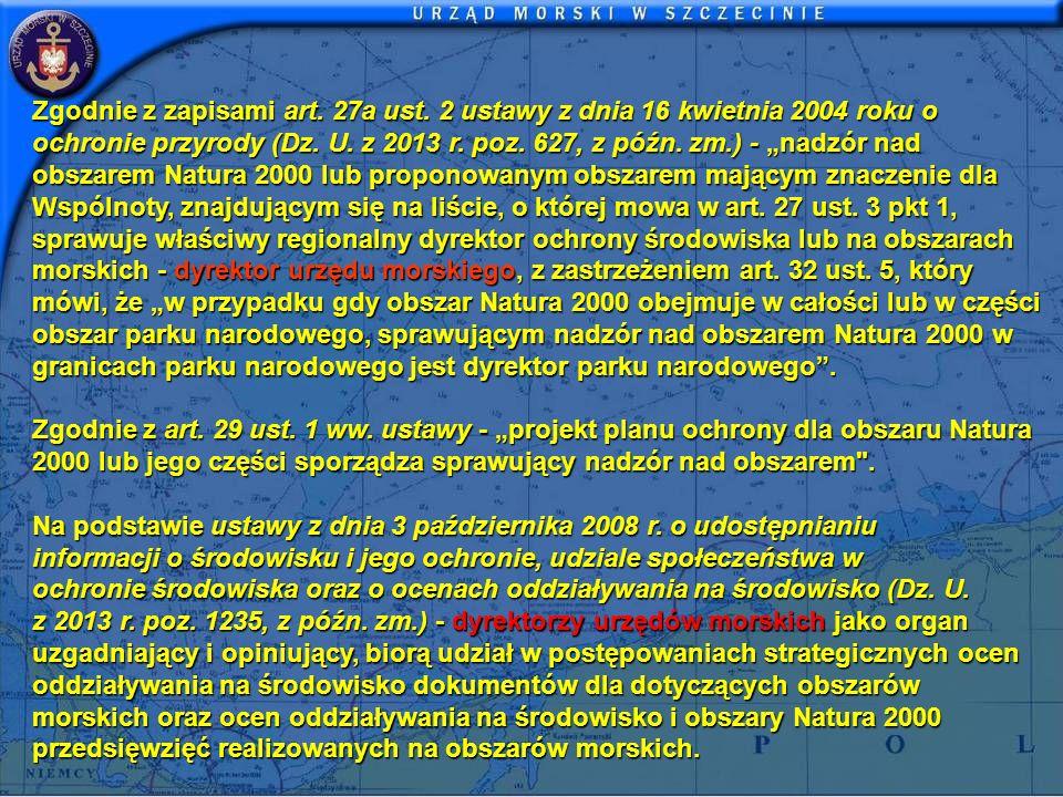 Urząd Morski w Gdyni przystąpił do sporządzania projektów planów ochrony dla obszarów Natura 2000 (Zawiadomienie w 2011 r.) W 2013 r.