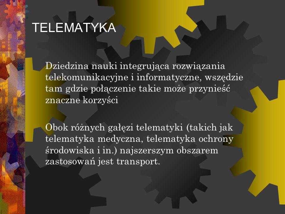 TELEMETYKA TRANSPORTU Dziedzina wiedzy i działalności technicznej integrującej informatykę z telekomunikacją w zastosowaniu do potrzeb systemów transportowych (zarządzania i sterowania ruchem w systemach transportowych) Stymuluje działalność techniczno - organizacyjną umożliwiającą podniesienie efektywności i bezpieczeństwa eksploatacji tych systemów