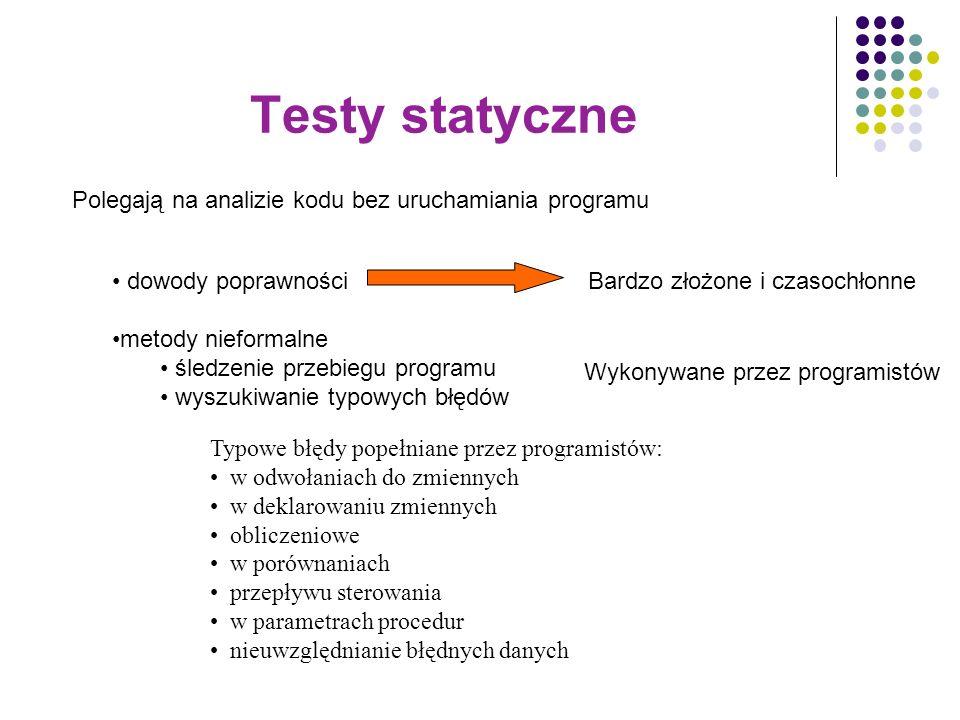 Testy statyczne Typowe błędy popełniane przez programistów: w odwołaniach do zmiennych w deklarowaniu zmiennych obliczeniowe w porównaniach przepływu