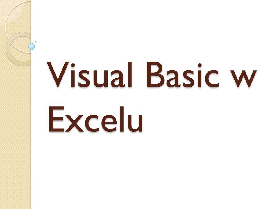 Wstęp Program Visual Basic jest to język programowania, którego możemy użyć wraz z innymi programami takimi jak Word czy Excel.