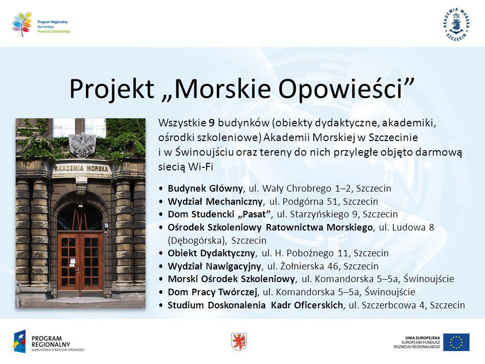 Wszystkie 9 budynków (obiekty dydaktyczne, akademiki, ośrodki szkoleniowe) Akademii Morskiej w Szczecinie i w Świnoujściu oraz tereny do nich przyległe objęto darmową siecią Wi-Fi Budynek Główny, ul.
