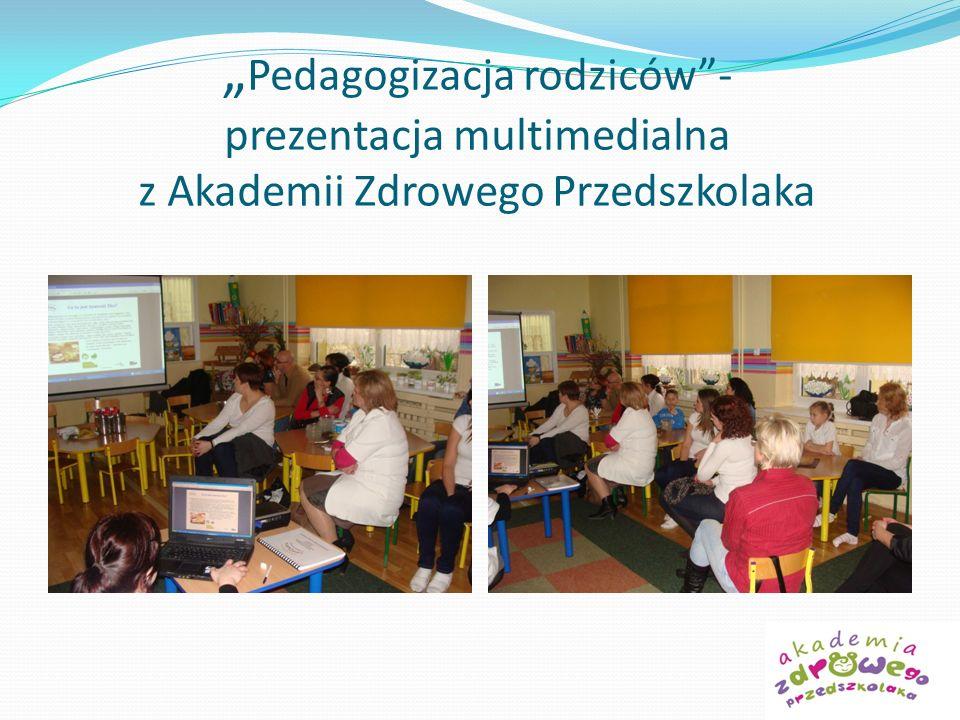 Pedagogizacja rodziców- prezentacja multimedialna z Akademii Zdrowego Przedszkolaka