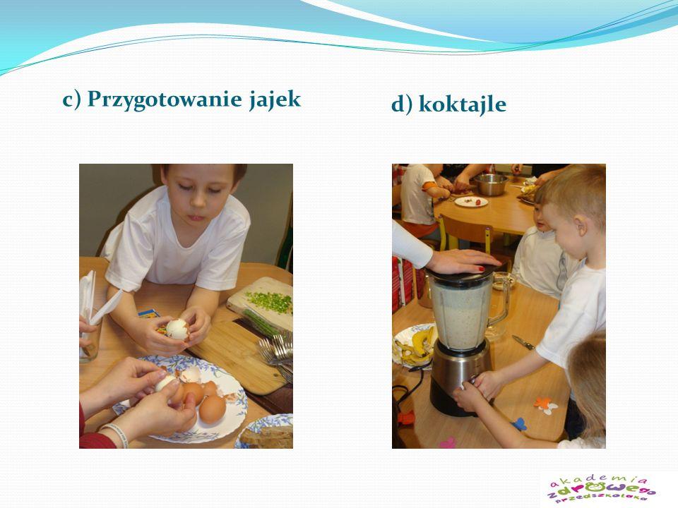 c) Przygotowanie jajek d) koktajle