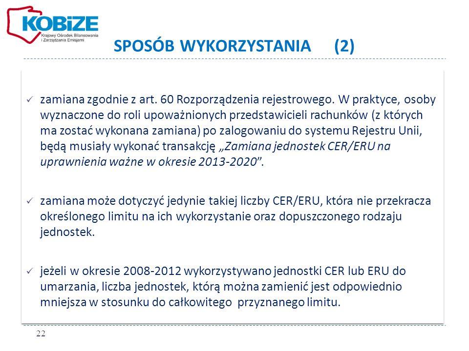 SPOSÓB WYKORZYSTANIA (2) zamiana zgodnie z art.60 Rozporządzenia rejestrowego.