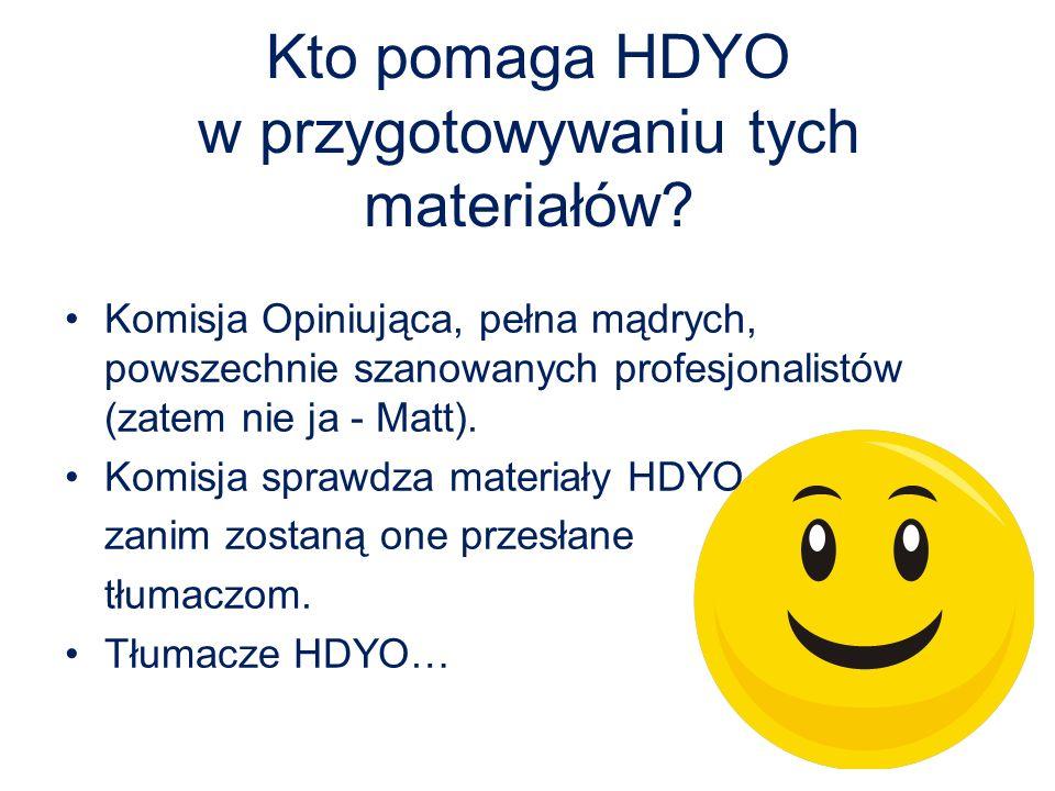 Kto pomaga HDYO w przygotowywaniu tych materiałów.