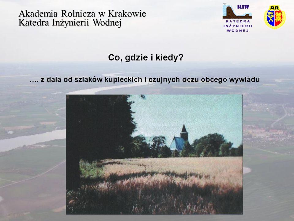 Akademia Rolnicza w Krakowie Katedra Inżynierii Wodnej Co, gdzie i kiedy? Okolice przeprawy