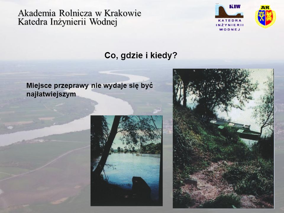 Akademia Rolnicza w Krakowie Katedra Inżynierii Wodnej Ogólna sytuacja Pomnik na polu bitwy wysadzili hitlerowcy