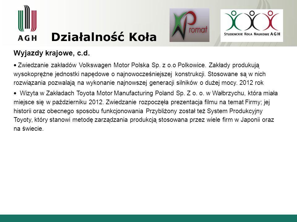 Działalność Koła Wyjazdy krajowe, c.d. Zwiedzanie zakładów Volkswagen Motor Polska Sp. z o.o Polkowice. Zakłady produkują wysokoprężne jednostki napęd