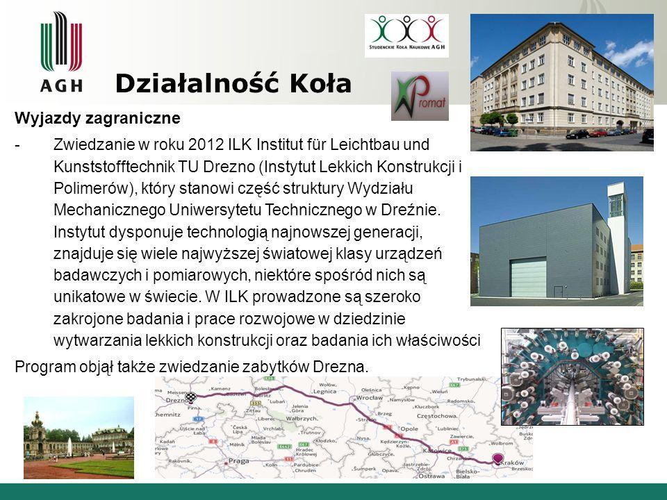 Działalność Koła Wyjazdy zagraniczne -Zwiedzanie w roku 2012 ILK Institut für Leichtbau und Kunststofftechnik TU Drezno (Instytut Lekkich Konstrukcji