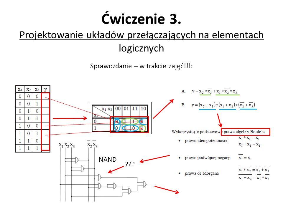 Sprawozdanie – w trakcie zajęć!!!: ??? NAND Ćwiczenie 3. Projektowanie układów przełączających na elementach logicznych