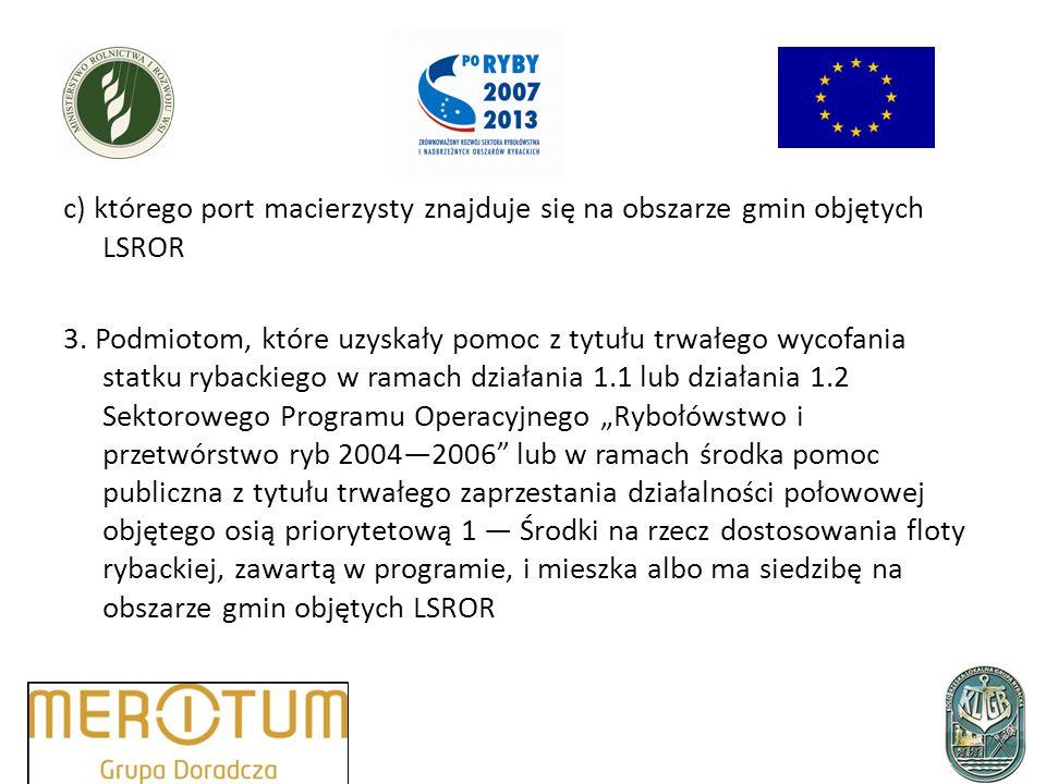 c) którego port macierzysty znajduje się na obszarze gmin objętych LSROR 3.