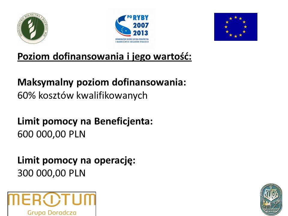Poziom dofinansowania i jego wartość: Maksymalny poziom dofinansowania: 60% kosztów kwalifikowanych Limit pomocy na Beneficjenta: 600 000,00 PLN Limit pomocy na operację: 300 000,00 PLN
