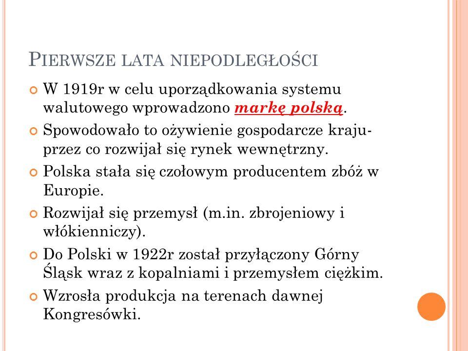P IERWSZE LATA NIEPODLEGŁOŚCI W 1919r w celu uporządkowania systemu walutowego wprowadzono markę polską.