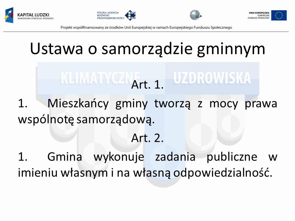 Ustawa o samorządzie gminnym Art. 1. 1.Mieszkańcy gminy tworzą z mocy prawa wspólnotę samorządową.