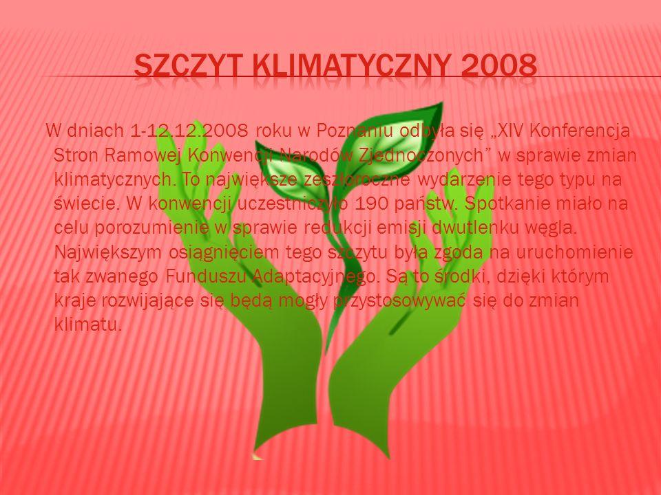 W dniach 1-12.12.2008 roku w Poznaniu odbyła się XIV Konferencja Stron Ramowej Konwencji Narodów Zjednoczonych w sprawie zmian klimatycznych. To najwi