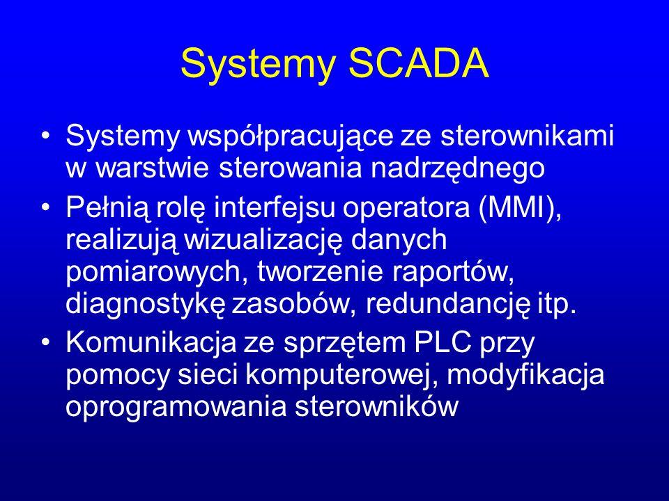Systemy SCADA Systemy współpracujące ze sterownikami w warstwie sterowania nadrzędnego Pełnią rolę interfejsu operatora (MMI), realizują wizualizację