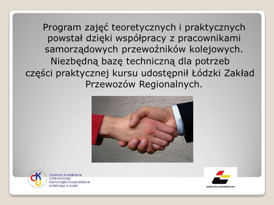 Program zajęć teoretycznych i praktycznych powstał dzięki współpracy z pracownikami samorządowych przewoźników kolejowych. Niezbędną bazę techniczną d