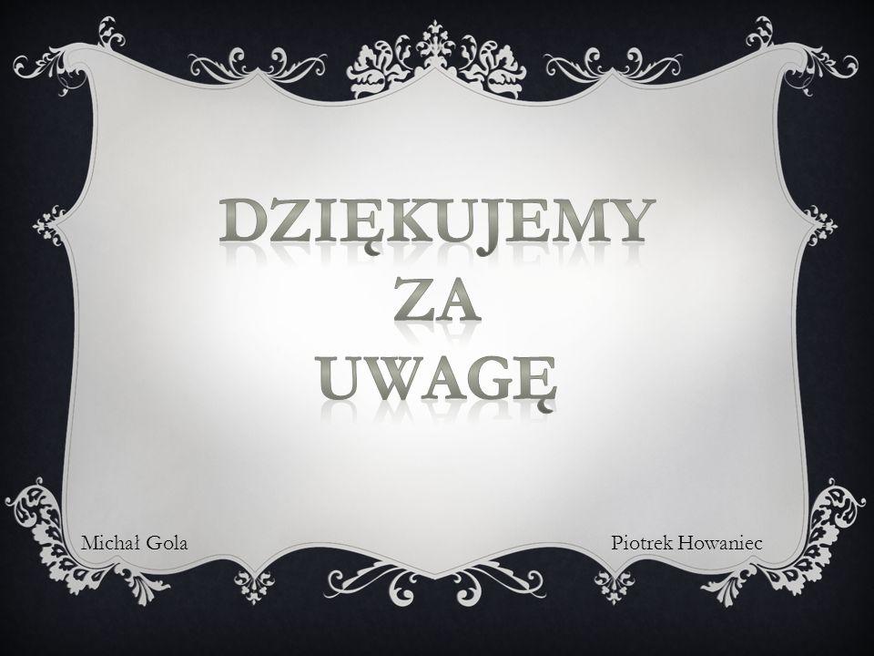 Michał GolaPiotrek Howaniec