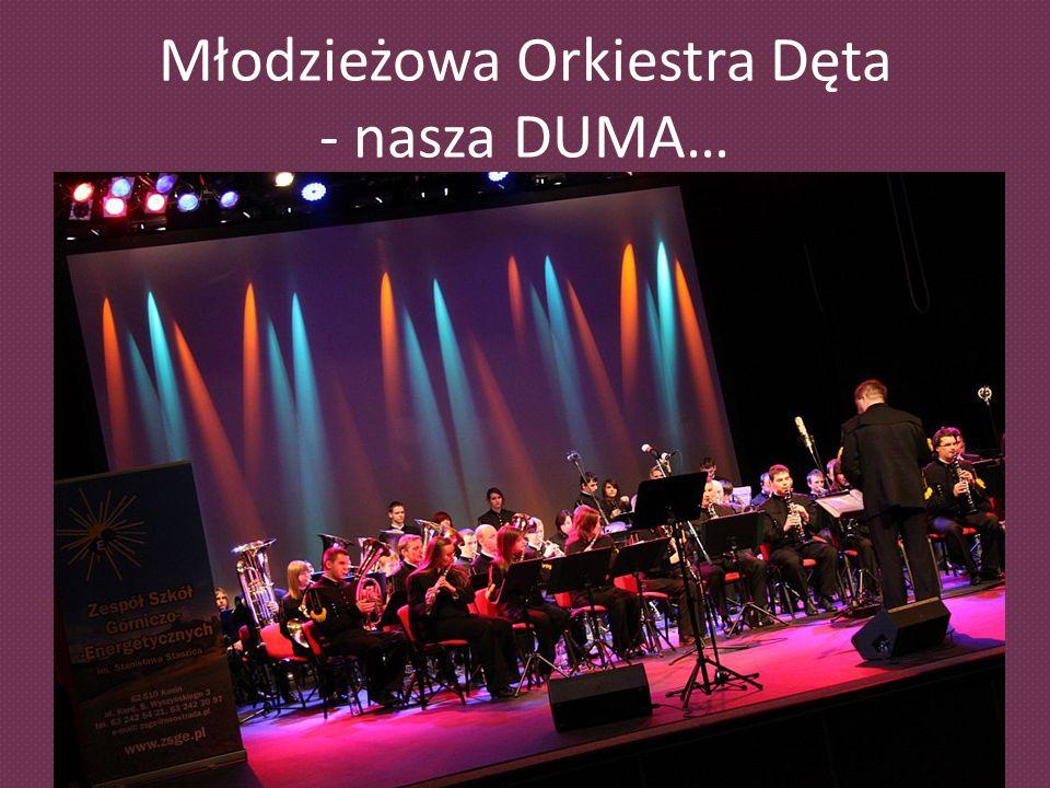 Młodzieżowa Orkiestra Dęta - nasza DUMA…