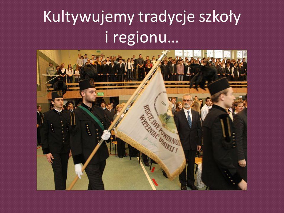 Kultywujemy tradycje szkoły i regionu…