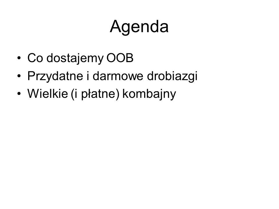 Agenda Co dostajemy OOB Przydatne i darmowe drobiazgi Wielkie (i płatne) kombajny