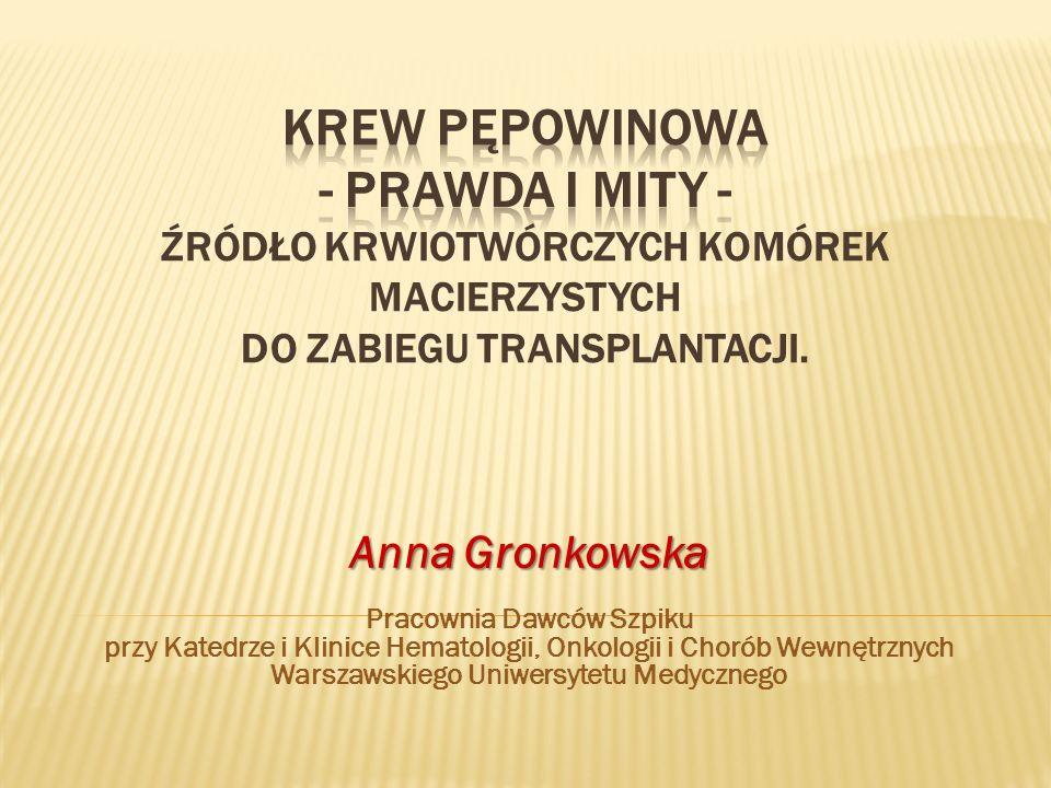 Anna Gronkowska Pracownia Dawców Szpiku przy Katedrze i Klinice Hematologii, Onkologii i Chorób Wewnętrznych Warszawskiego Uniwersytetu Medycznego