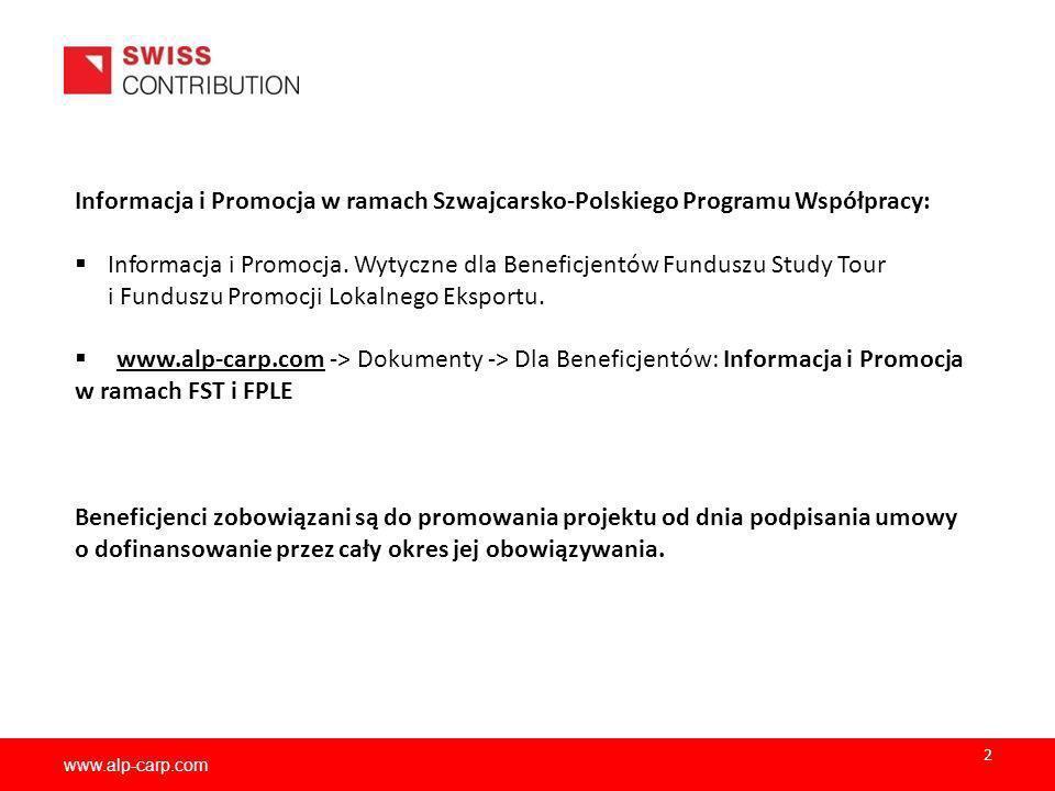 www.alp-carp.com Informacja i Promocja w ramach Szwajcarsko-Polskiego Programu Współpracy: Informacja i Promocja. Wytyczne dla Beneficjentów Funduszu