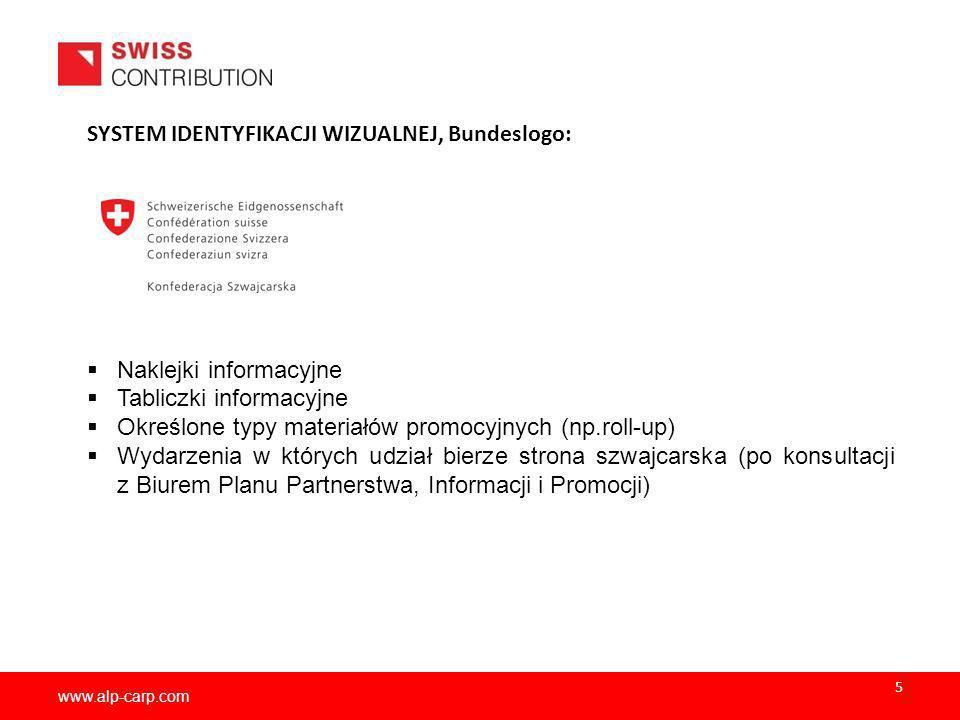 www.alp-carp.com SYSTEM IDENTYFIKACJI WIZUALNEJ, Bundeslogo: Naklejki informacyjne Tabliczki informacyjne Określone typy materiałów promocyjnych (np.r