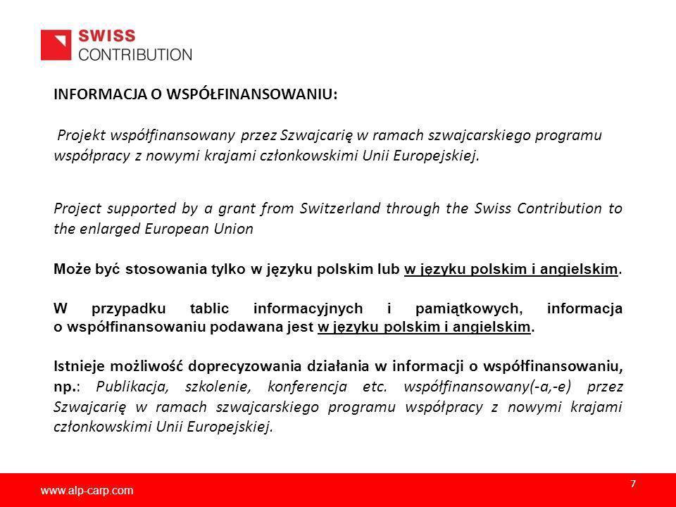 www.alp-carp.com INFORMACJA O WSPÓŁFINANSOWANIU: Projekt współfinansowany przez Szwajcarię w ramach szwajcarskiego programu współpracy z nowymi krajam