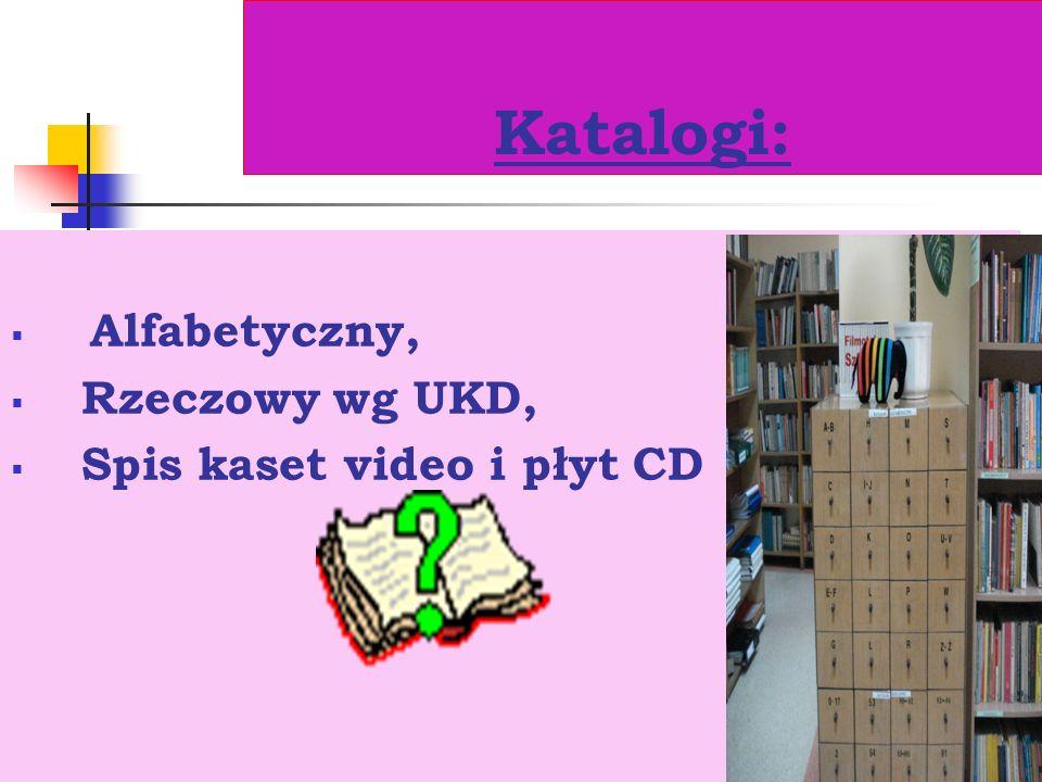 7 Katalogi: Alfabetyczny, Rzeczowy wg UKD, Spis kaset video i płyt CD