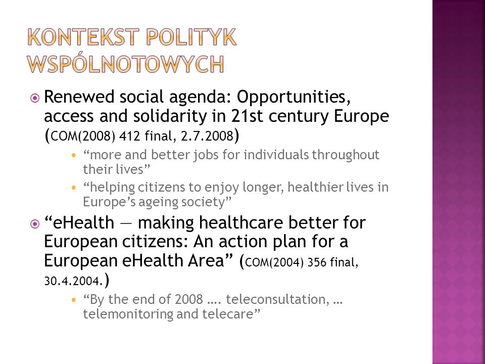 Renewed social agenda: Opportunities, access and solidarity in 21st century Europe ( COM(2008) 412 final, 2.7.2008 ) more and better jobs for individu