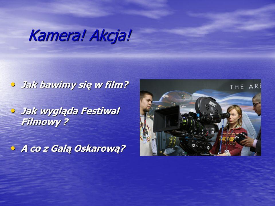Cele i założenia Myśleliście kiedyś o byciu aktorem, reżyserem, producentem filmowym.