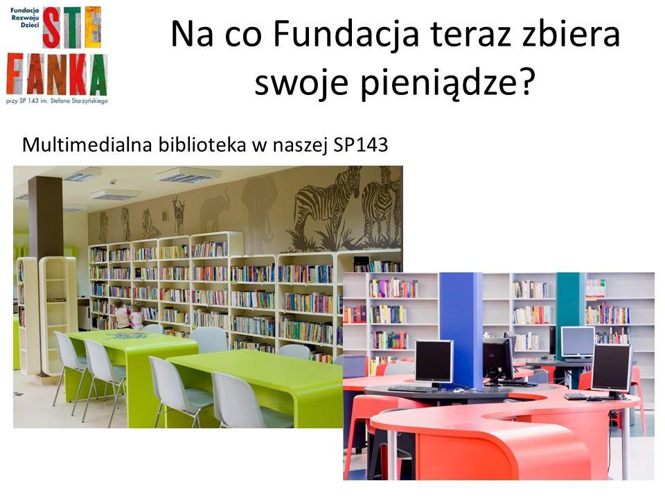 Na co Fundacja teraz zbiera swoje pieniądze? Multimedialna biblioteka w naszej SP143