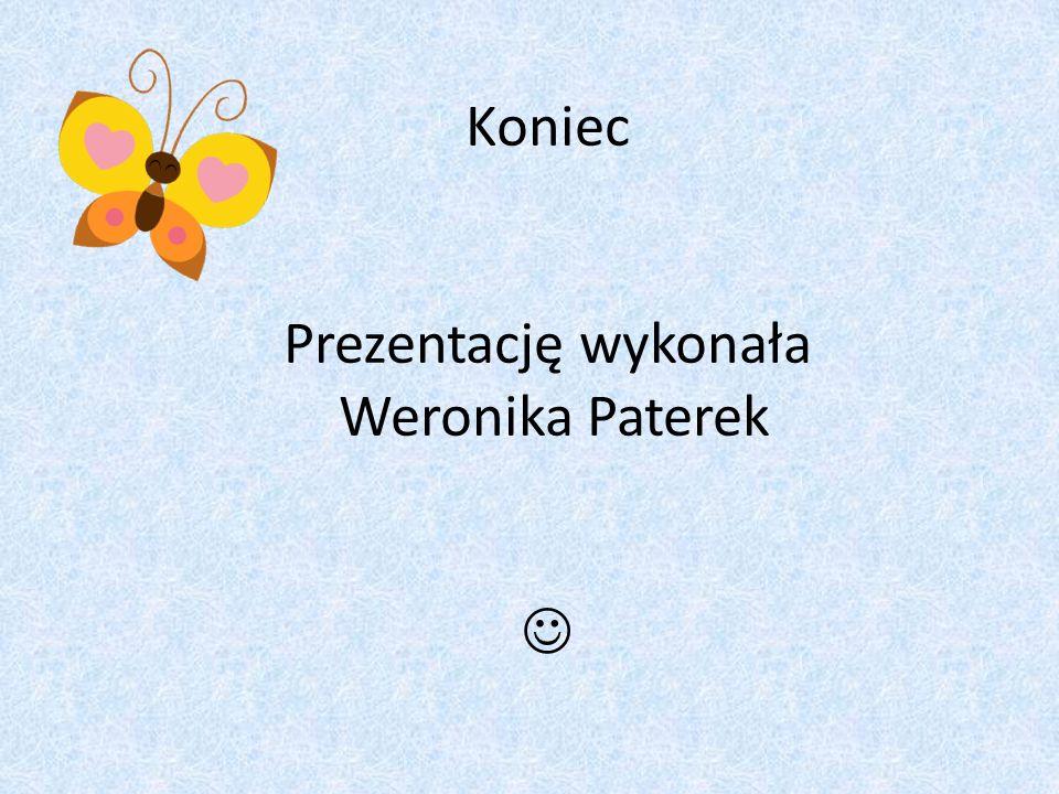 Koniec Prezentację wykonała Weronika Paterek Papa