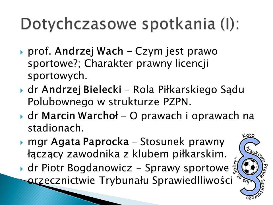prof. Andrzej Wach - Czym jest prawo sportowe?; Charakter prawny licencji sportowych. dr Andrzej Bielecki - Rola Piłkarskiego Sądu Polubownego w struk