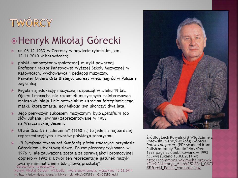 Źródło: Lech Kowalski & Włodzimierz Pniewski, Henryk Mikołaj Górecki, Polish composer, (PD: scanned from Polish monthly