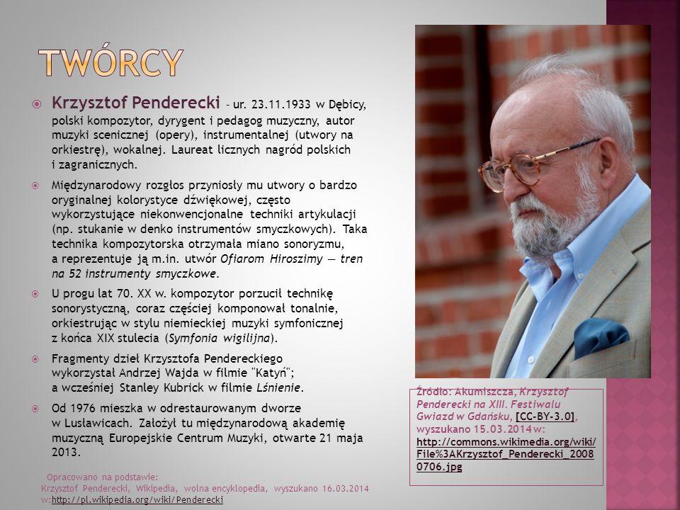 Źródło: Lech Kowalski & Włodzimierz Pniewski, Henryk Mikołaj Górecki, Polish composer, (PD: scanned from Polish monthly Studio Nov/Dec 1993 page 8, opublikowano w 1993 r.), wyszukano 15.03.2014 w: http://commons.wikimedia.org/wiki /File%3AHenryk_Miko%C5%82aj_G%C3 %B3recki_Polish_composer.jpg http://commons.wikimedia.org/wiki /File%3AHenryk_Miko%C5%82aj_G%C3 %B3recki_Polish_composer.jpg Henryk Mikołaj Górecki ur.