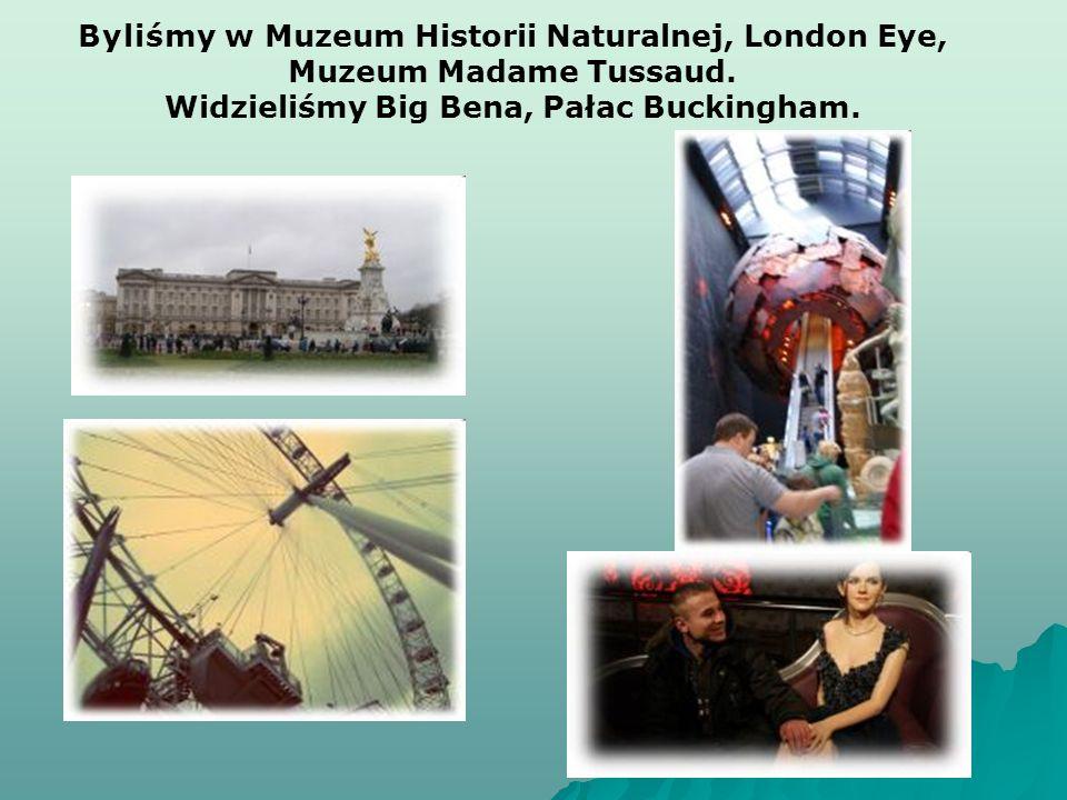 Byliśmy w Muzeum Historii Naturalnej, London Eye, Muzeum Madame Tussaud.
