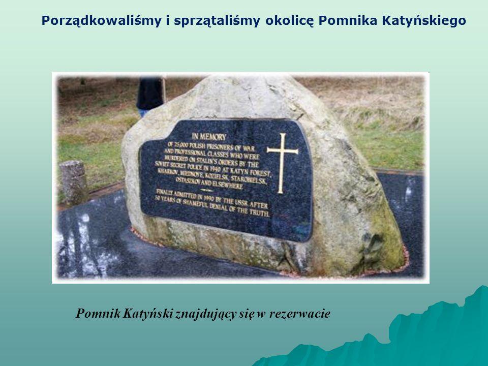 Pomnik Katyński znajdujący się w rezerwacie Porządkowaliśmy i sprzątaliśmy okolicę Pomnika Katyńskiego