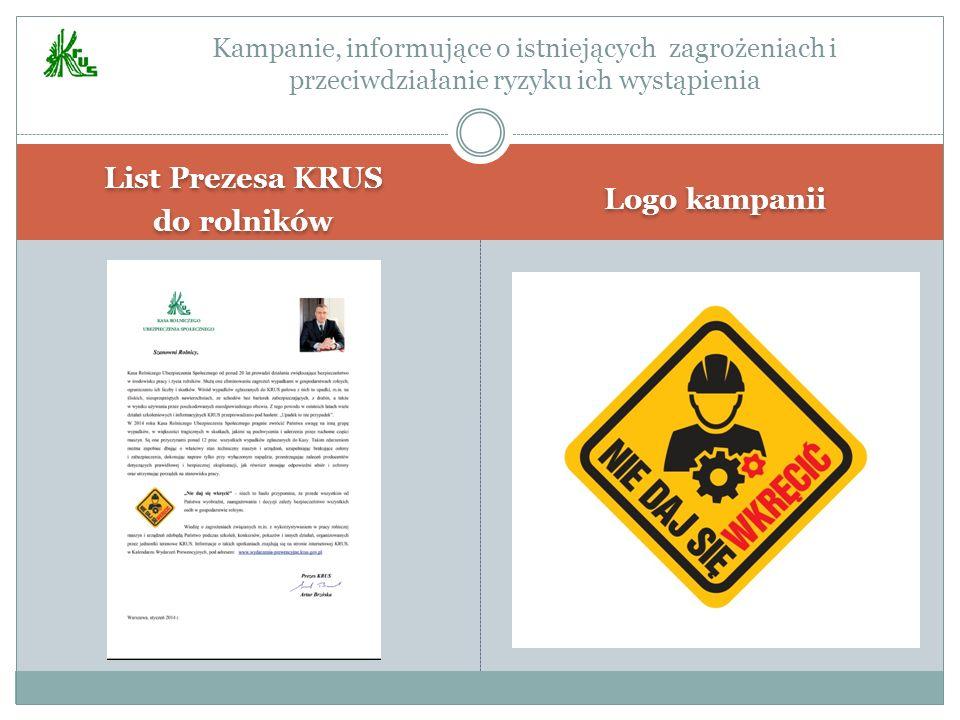 List Prezesa KRUS do rolników List Prezesa KRUS do rolników Logo kampanii Kampanie, informujące o istniejących zagrożeniach i przeciwdziałanie ryzyku